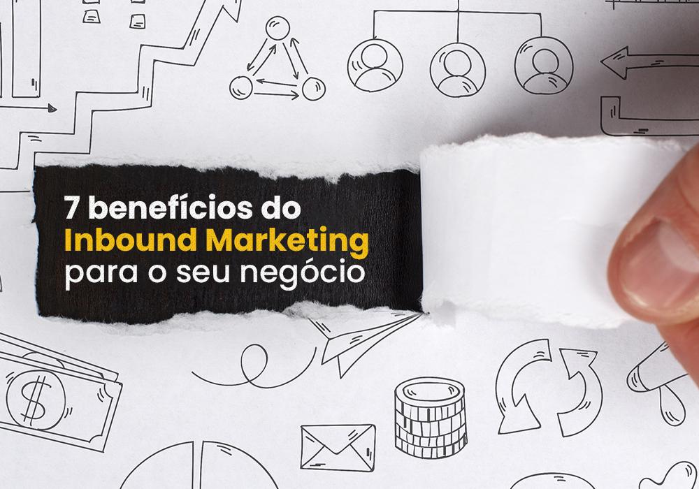 7 benefícios do inbound marketing